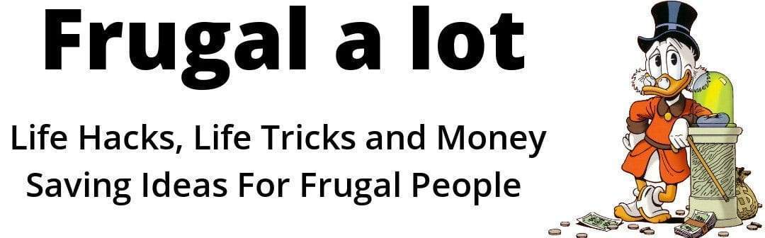 Frugal A Lot – Life Hacks & Money Saving