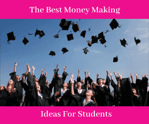 The Best Money Making Ideas For Students