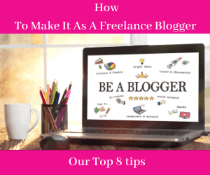 How To Make It As A Freelance Blogger