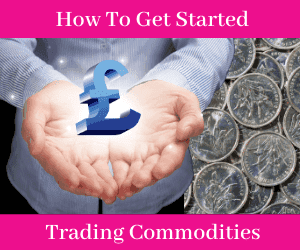 Get Started Trading Commodities