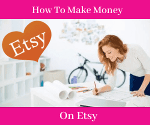 How to make money on Etsy