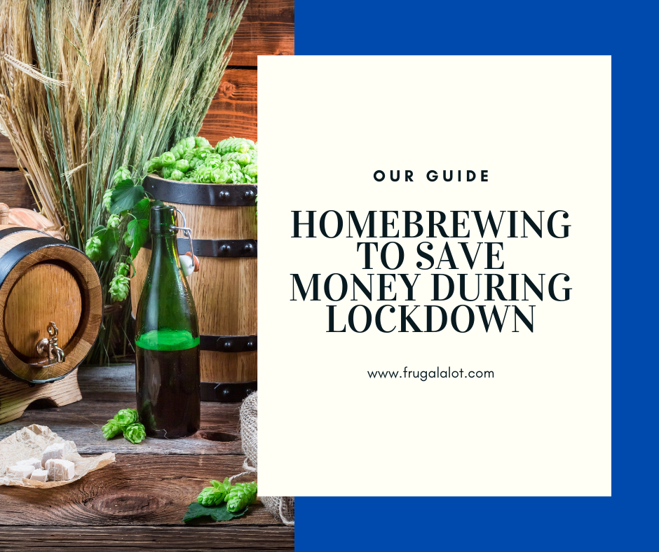 Homebrewing To Save Money During Lockdown