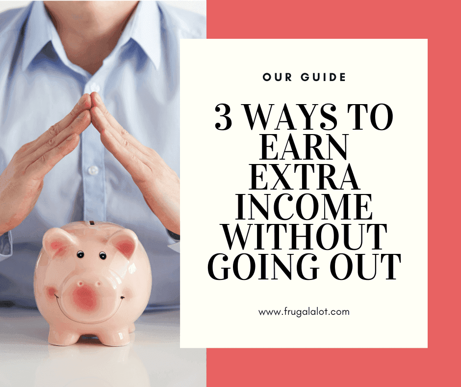 3 Ways to Earn Extra Income Without Going Out