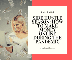 Side Hustle Season: How to Make Money Online During the Pandemic